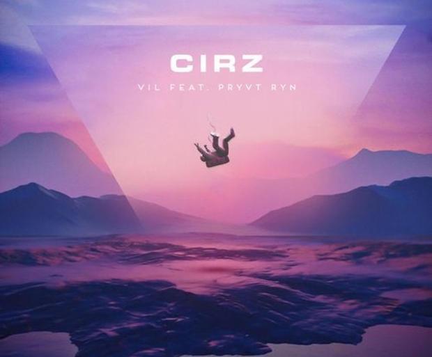 Vil featuring PRYVT RYN release  Cirz