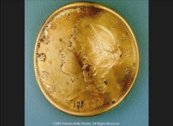 In the Warren Lasch Conservation Center - home of the H.L. Hunley  you will find the $20 gold coin.
